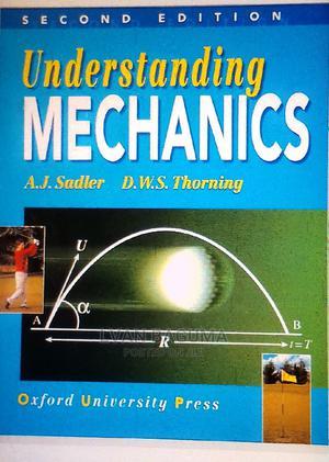Understanding Mechanics 2nd Edition A' Level Mathematics   Books & Games for sale in Kampala