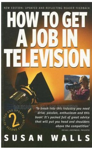 How to Get a Job in Television | Books & Games for sale in Kampala, Central Division
