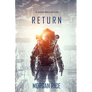Return (Book#4 In Invasion Chronicles)Ebook By Morgan Rice | Books & Games for sale in Kampala, Central Division