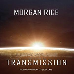 Transmission(Book#1 in the Invasion Chronicles) Ebook | Books & Games for sale in Kampala, Central Division