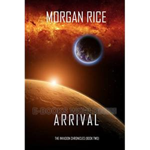 Arrival(Book#2 in the Invasion Chronicles) Ebook | Books & Games for sale in Kampala, Central Division