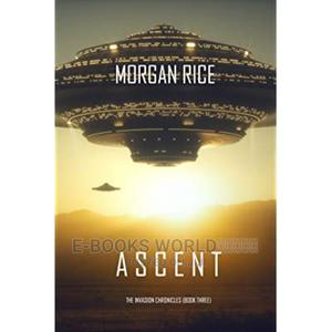 Ascent(Book#3 in the Invasion Chronicles) Ebook | Books & Games for sale in Kampala, Central Division