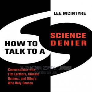 How to Talk to a Science Denier Ebook   Books & Games for sale in Kampala, Central Division