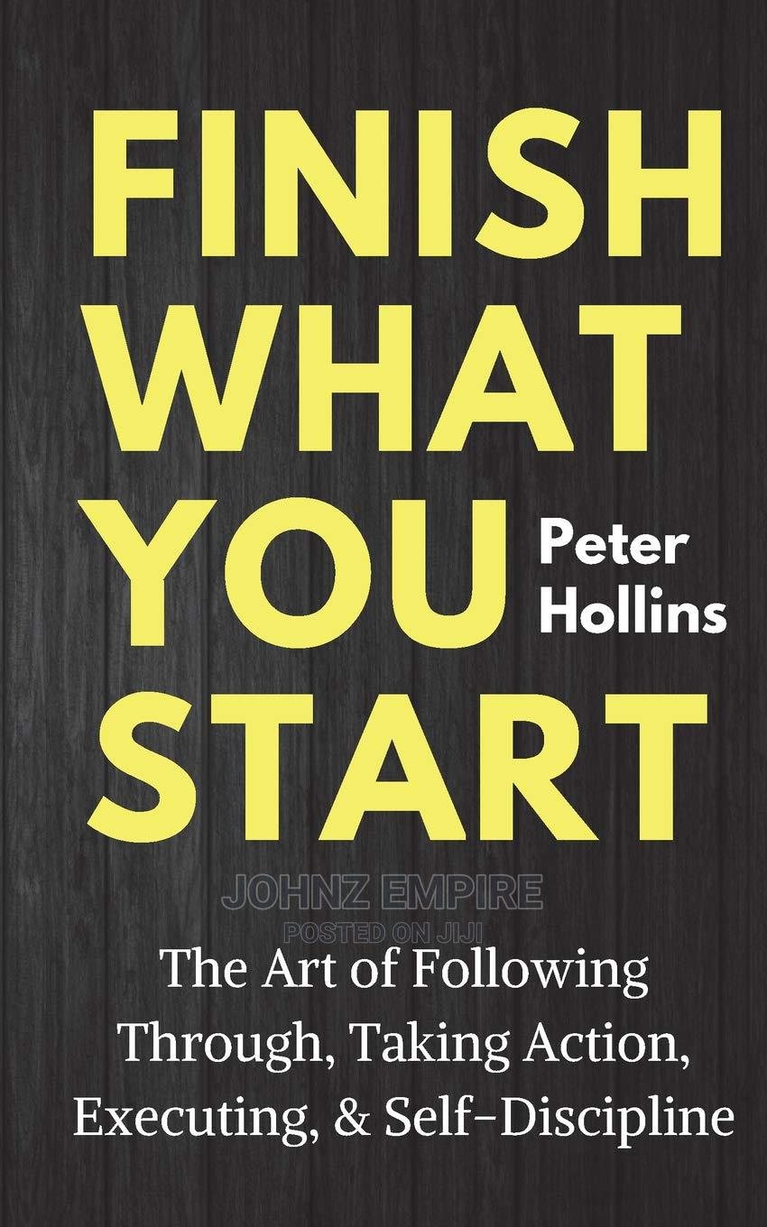 Finish What You Start By Peter Hollins | Books & Games for sale in Mukono TC, Mukono, Uganda