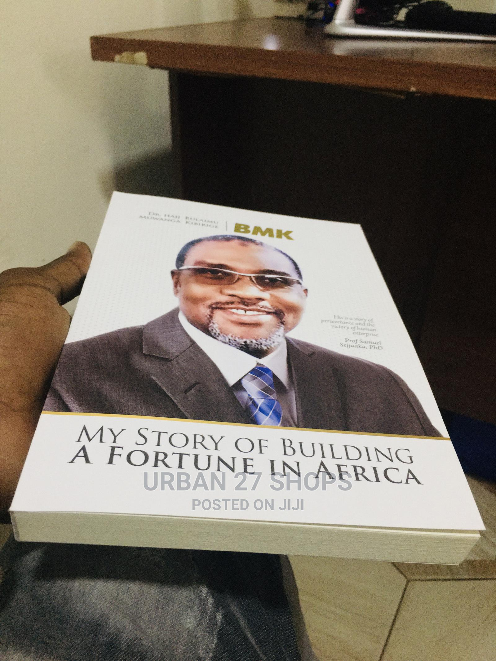 My Story of Building a Fortune in Africa