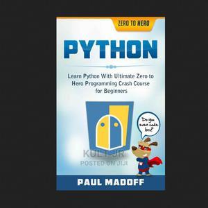 Python: Learn Python With Ultimate Zero to Hero Programming | Books & Games for sale in Mukono, Seeta-Namuganga