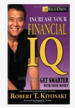 Increase Your Financial IQ by Robert T. Kiyosaki :)   Books & Games for sale in Kampala, Central Division