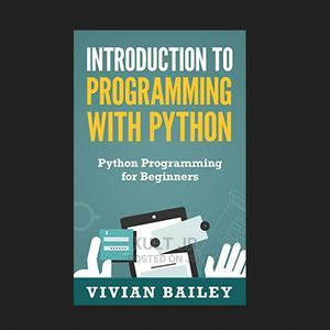 Introduction to Programming With Python - Python Programmin | Books & Games for sale in Mukono, Seeta-Namuganga